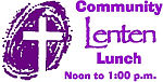 Reminder: Community Lenten Lunches Begin TODAY