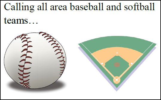2nd posting – Calling all area baseball and softball teams…