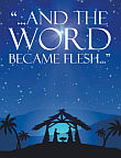 """And the WORD  Became Flesh"""